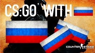 CSGO with russian is funny