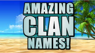 Best And Most Amazing Clan Name Ideas Summer Edition Bo3 Gameplay