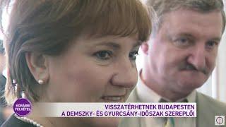 Visszatérhetnek Budapesten a Demszky - és Gyurcsány - időszak szereplői