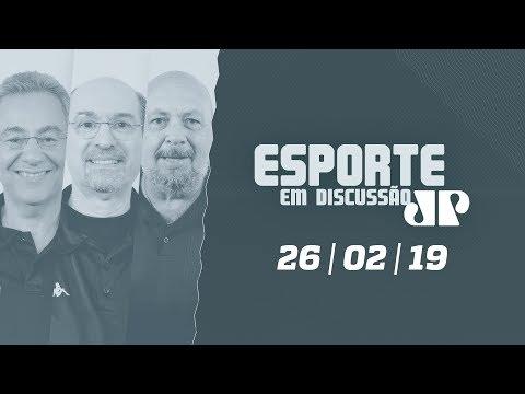 Esporte em Discussão - 26/02/19
