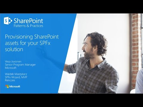 PnP Webcast - Provisioning SharePoint assets for your SPFx solution