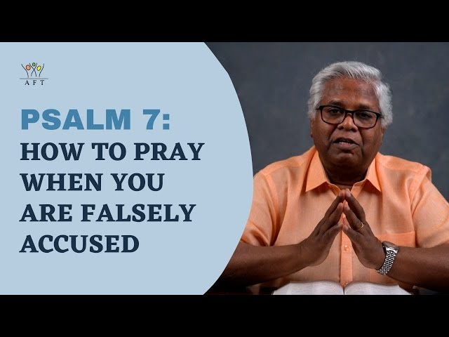 Psalm 7: How to pray when you are falsely accused   AFT Church   04-June-21  Sam. P. Chelladurai