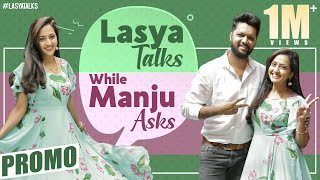 Lasya Talks while Manju asks PROMO | Lasya Manjunath | Lasya Latest video | Bigg Boss Telugu 4