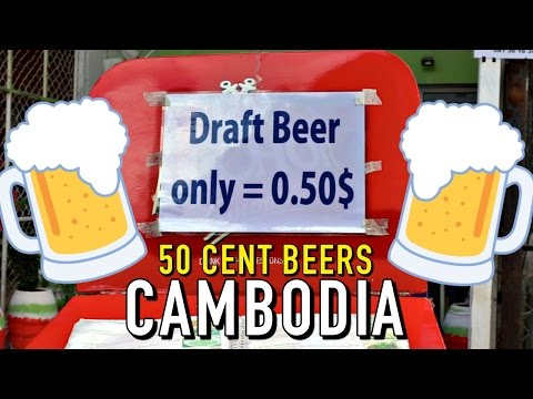 50 CENT BEERS IN CAMBODIA!!