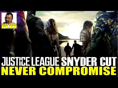 NEVER COMPROMISE  Justice League and Zack Snyder Fallout Thoughts