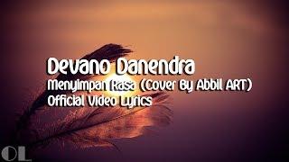 Download lagu Deveno Danendra - Menyimpan Rasa Lyrics [Cover]