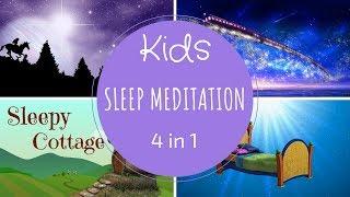 Sleep Meditation for Children | 4 KIDS MEDITATIONS in 1 | Guided Meditation for Kids
