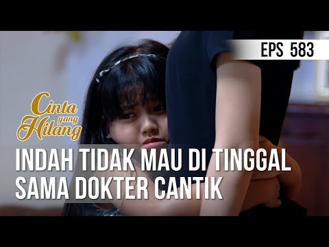CINTA YANG HILANG - Indah Tidak Mau Di Tinggal Sama Dokter Cantik [17 Juli 2019]