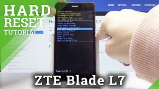 HARD RESET ZTE Blade L7 – Wipe Data / Bypass Screen Lock