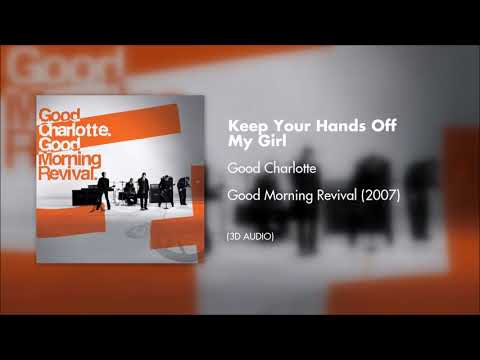 Good Charlotte - Keep Your Hands Off My Girl (3D AUDIO)