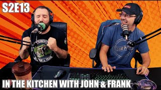 S2E13 - In the kitchen with John and Frank | Vodcast