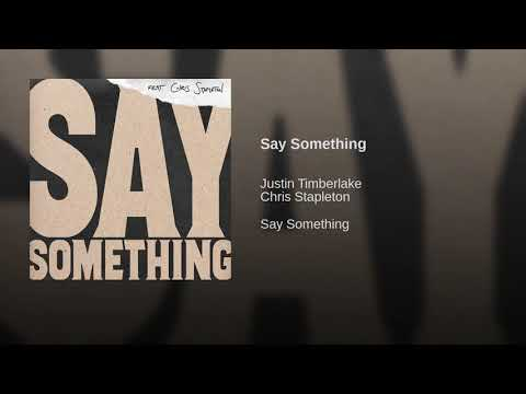 Justin Timberlake - Say Something ft. Chris Stapleton (audio)