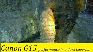 Canon G15 a low budget all time favorite travel camera - Performance in a dark caverns