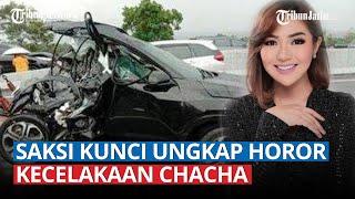 Saksi Mata Kunci Ungkap Detik-detik Horor Kecelakaan Chacha Sherly