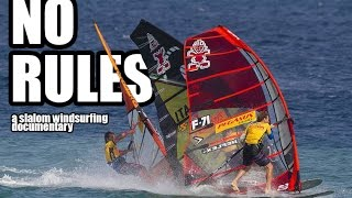 NO RULES - a slalom windsurfing documentary