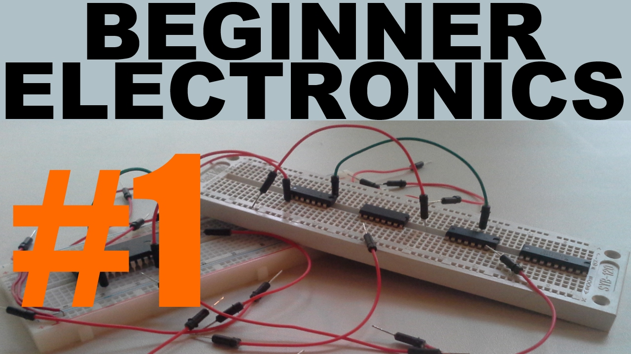 Beginner Electronics - 1 - Introduction (updated)