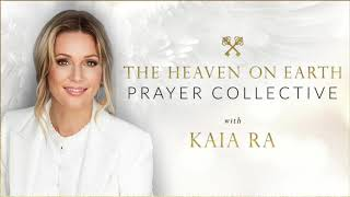 KAIA RA  |  Prayer Collective  |  Heart Healing with Mother Mary and Quan Yin