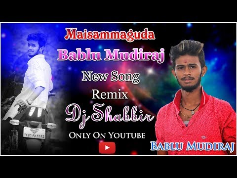 Maisammaguda Bablu Mudiraj New Song Remix By Dj Shabbir