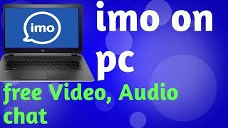how to download imo on pc||free video and audio call with chat screenshot 5