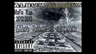 MaFia Rap 2012/2013 Album Mazika [ Ma 3andi Zhar ] 2