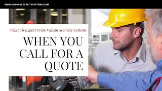 Video Security System Quotes for Business - What To Expect When You Call Vulcan Security Systems