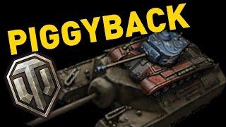 World of Tanks || Piggyback