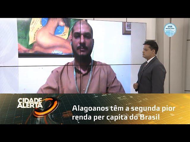 Alagoanos têm a segunda pior renda per capita do Brasil