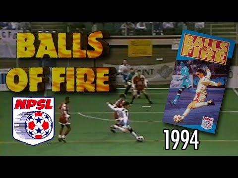 NPSL - BALLS OF FIRE (1994)