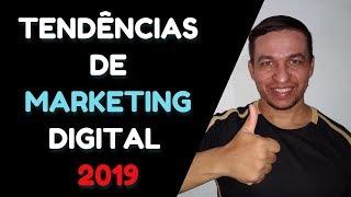 Tendências de Marketing Digital Para 2019 (FIQUE ATENTO)