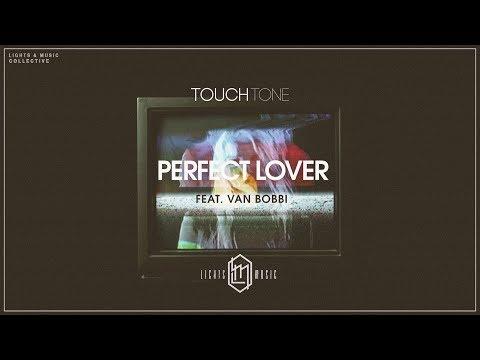 Touch Tone - Perfect Lover feat. Van Bobbi (Lyric Video)