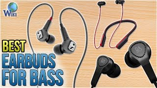 10 Best Earbuds For Bass 2018