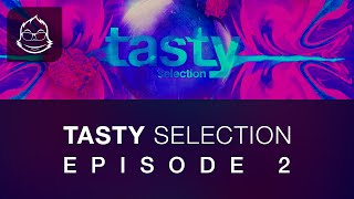 Tasty Selection - Episode #2  [Best Electronic Dance Music 2014]