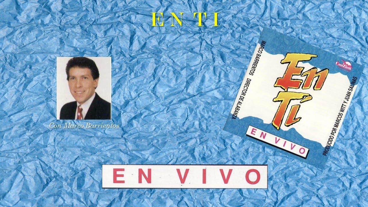 Marco Barrientos- En Ti (Completo) (1991) - YouTube