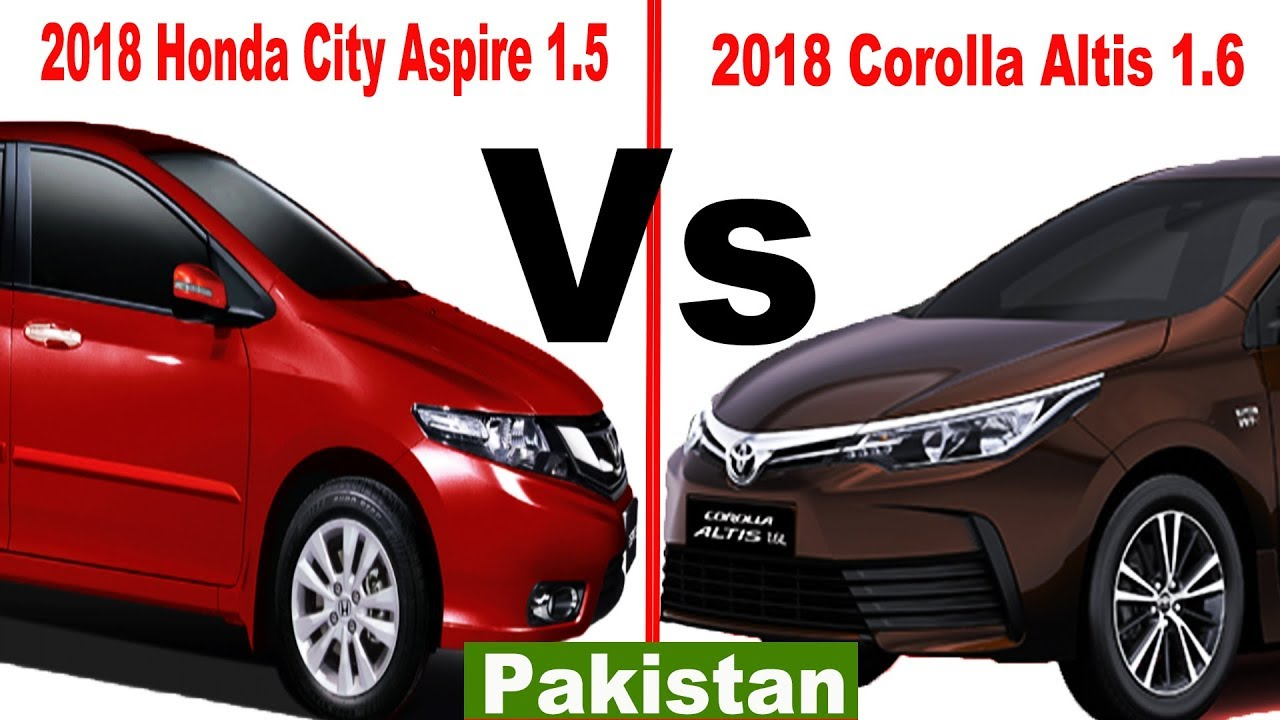 2018 Honda City Aspire 1.5 vs 2018 Toyota Corolla Altis 1.6 | Pakistan - YouTube