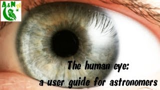 The human eye - a user guide for astronomers