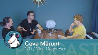 Episodul 170 - Reclame very smart   cu Vlad Grigorescu   Podcast Ceva Mărunt