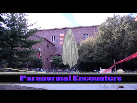 Paranormal Encounters - Chico State