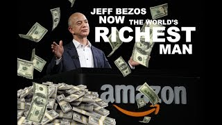 JEFF BEZOS IS THE RICHEST PERSON IN THE WORLD NOW 💰