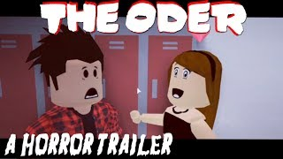 THE ODER - HORROR TRAILER [ROBLOXIAN HIGHSCHOOL]