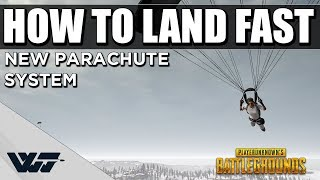 GUIDE: HOW TO LAND FAST - Is wavejumping still a thing? - New parachute system! - PUBG