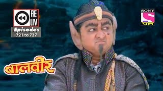 Weekly Reliv | Baalveer | 16th September to 22nd September 2017 | Episode 721 to 727