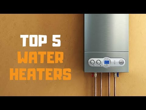 Best Water Heater In 2019 - Top 5 Water Heaters Review