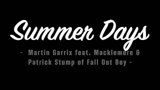 Martin Garrix feat. Macklemore & Patrick Stump of Fall Out Boy - Summer Days of (Lyrics)