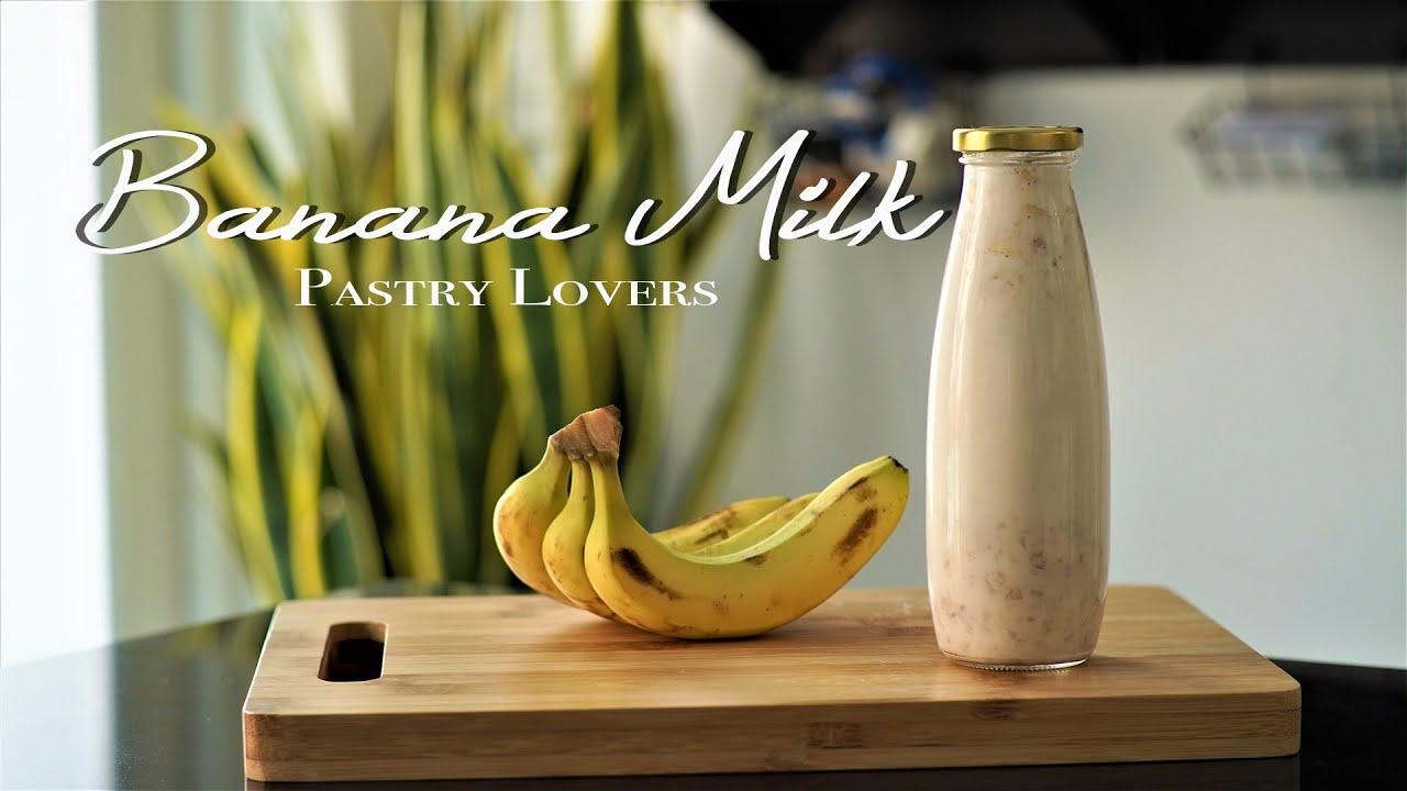 BANANA MILK – Sữa chuối làm siêu dễ uống siêu ngon   ASMR Cooking   Pastry Lovers