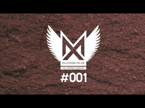 Blasterjaxx - Maxximize On Air Podcast 001