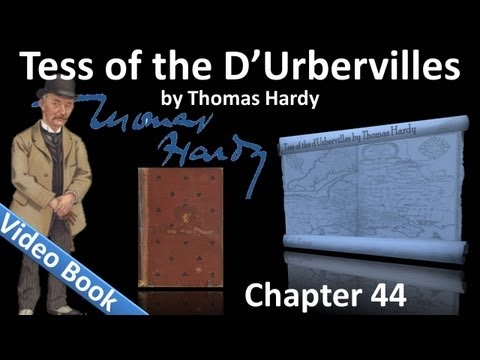 Chapter 44 - Tess of the d'Urbervilles by Thomas Hardy