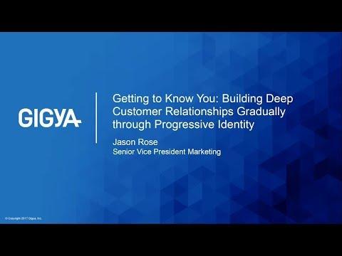 Jason Rose - Building Deep Customer Relationships Gradually through Progressive Identity