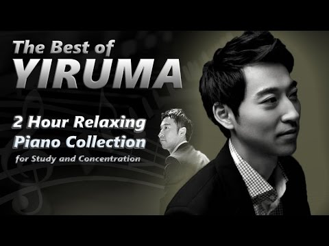 The Best of Yiruma 이루마 — 2 Hour Relaxing Piano Playlist ~ ♪ HQ Best Piano Study Music ♪