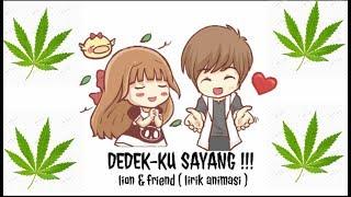 Dedeku Sayang lionfriends lirik Animasi