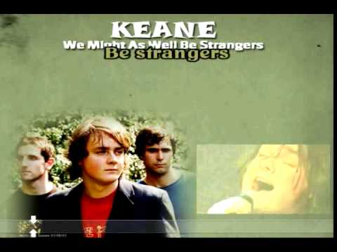 We Might As Well Be Strangers (Keane) Karaoke
